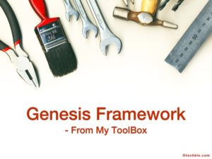 [Toolbox] Why Genesis Framework is my go to WordPress Framework