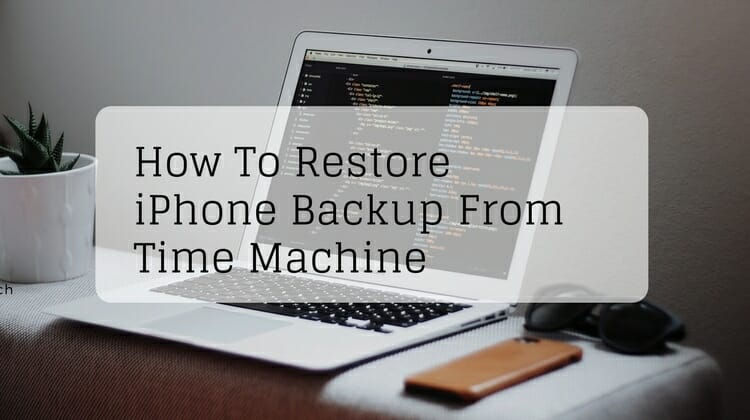 Restore iPhone Backup From Time Machine On Mac