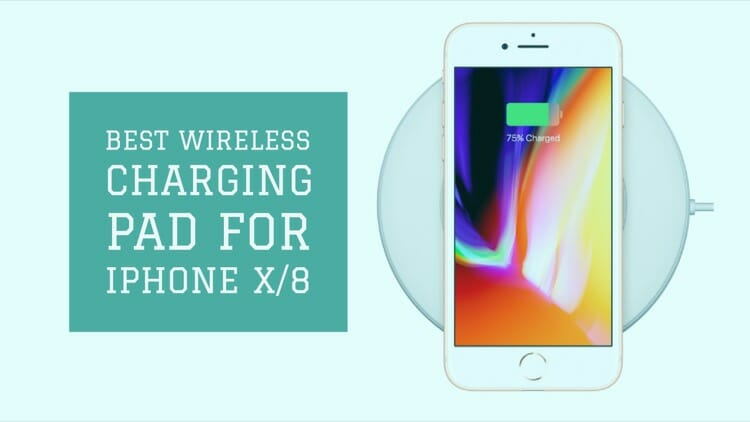 Best iPhone 8 Wireless Chargers