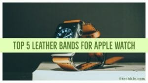 Top 5 Third-Party Leather Bands For The Apple Watch