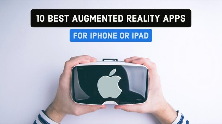 10 Best Augmented Reality Apps For iPhone X