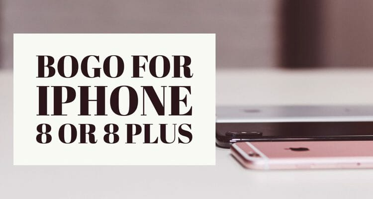 BOGO Deal For iPhone 8 or 8 Plus