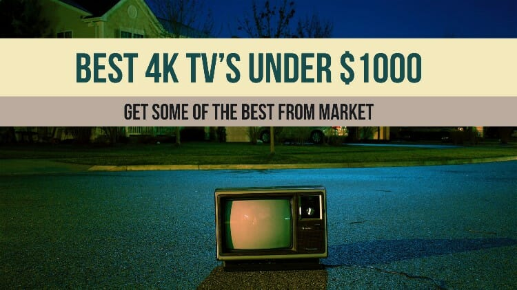 e277cffa3 8 Best 4K TV s Under  1000 Which You Can Buy This Year