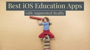 Best Augmented Reality Education Apps for iPhone X