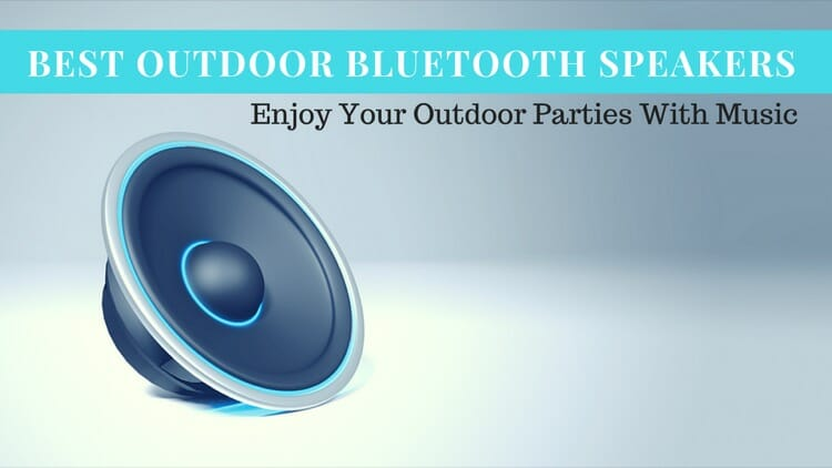 Best Outdoor Bluetooth Speakers