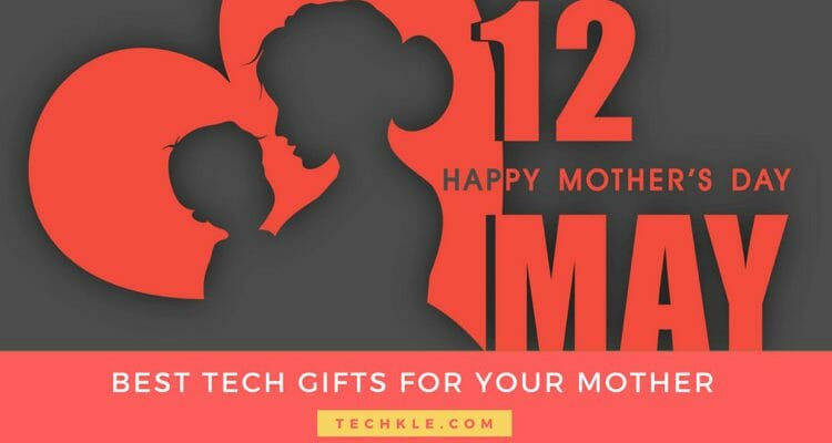 Best Tech Gifts For Your Mother on this Mother's day