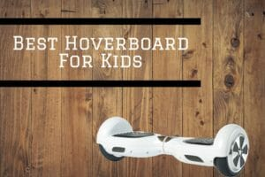 Top 10 Best Hoverboard For Kids Which You Can Buy Right Now