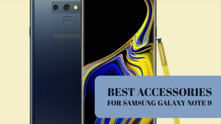 Best Accessories For Samsung Galaxy Note 9