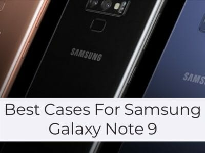 Best Cases For Samsung Galaxy Note 9