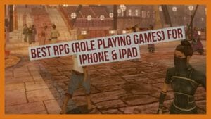 10 Best RPG (Role Playing Games) Games For iPhone And iPad
