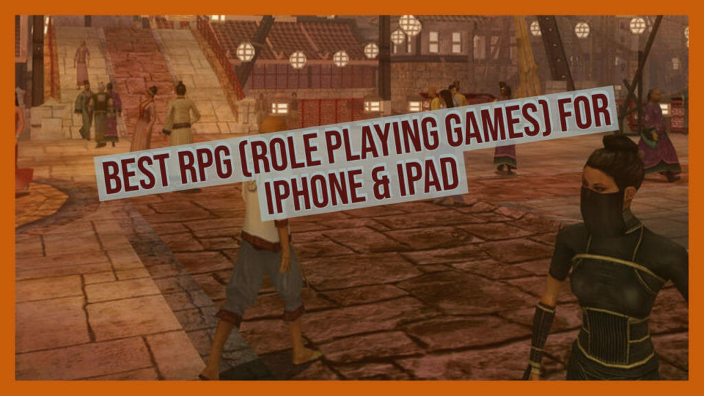 Best RPG Games To Play On iOS or iPadOS