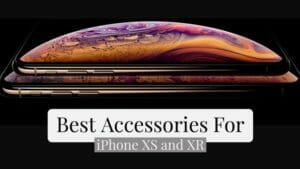 9 Best Accessories To Buy With Your New iPhone XS and XR