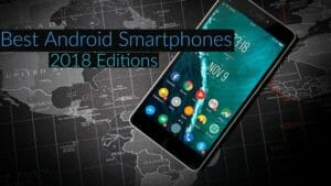 Top 12 Android Mobile Handsets Which You Can Get In 2018