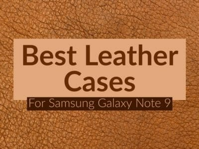 Best Leather Cases For Samsung Galaxy Note 9