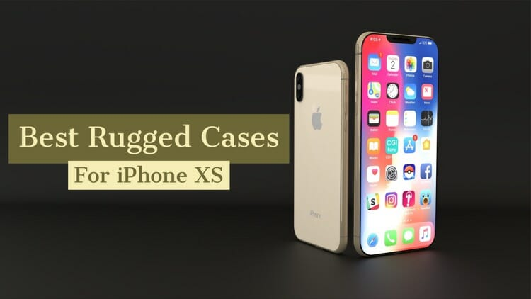Best Rugged Cases For iPhone XS