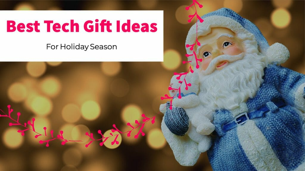 Best Tech Gift Ideas For This Holiday Season