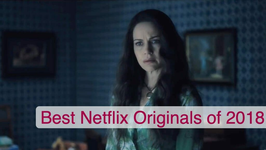 Best Netflix Originals of 2018