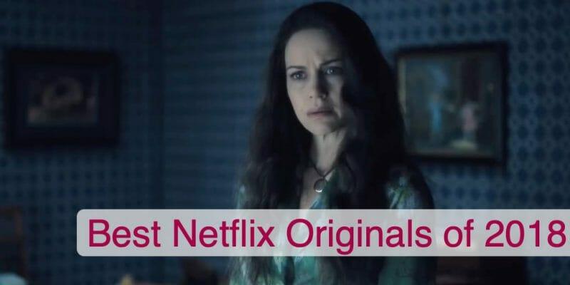 Best Netflix Originals of 2018