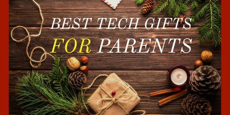 Best Tech Gifts For Parents This Holiday Season