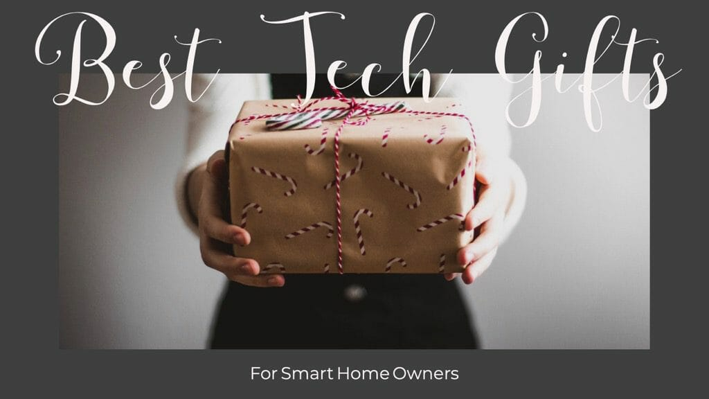 Perfect Tech Gift Ideas for Smart Home Owners