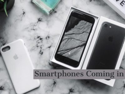 Smartphones Coming In Early 2019