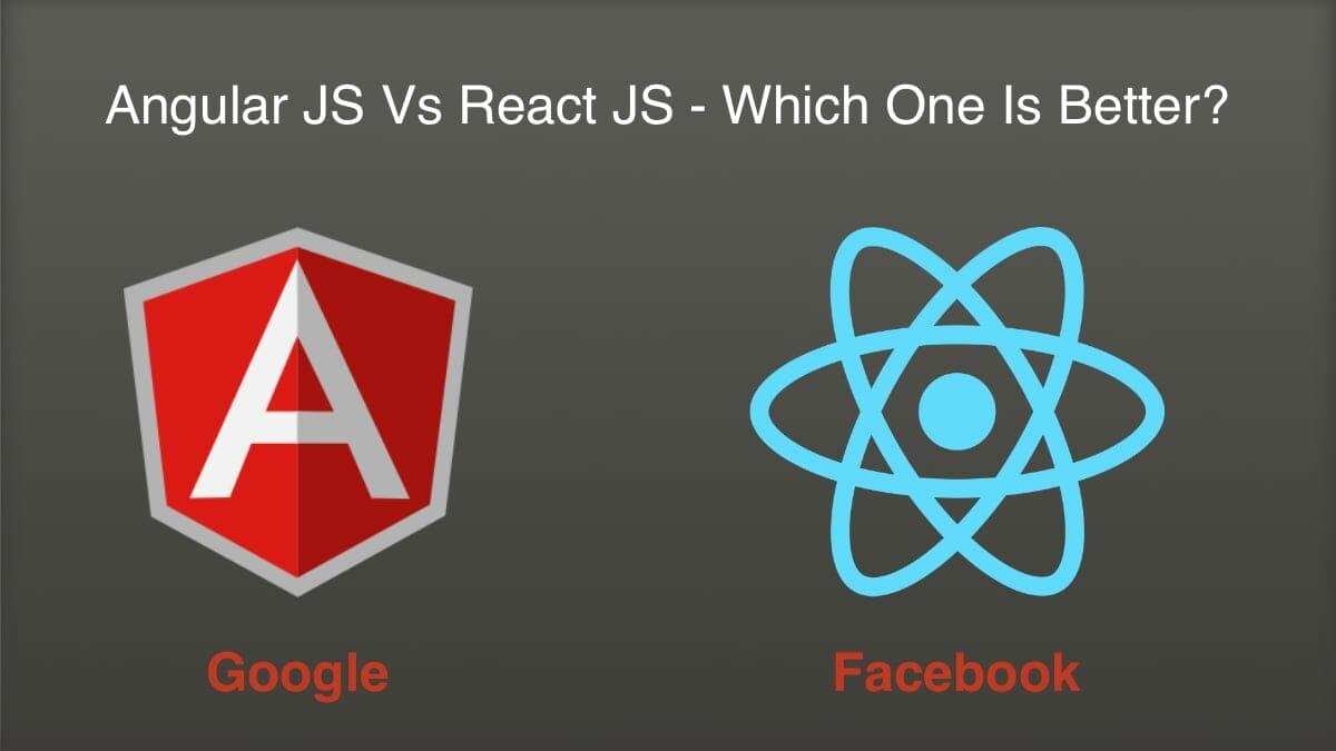 React JS VS Angular JS - Which Is Better Framework?