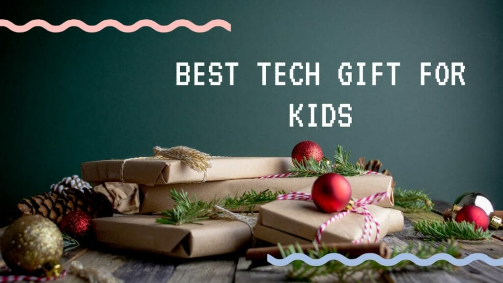 Best Tech Gifts For Kids This Christmas