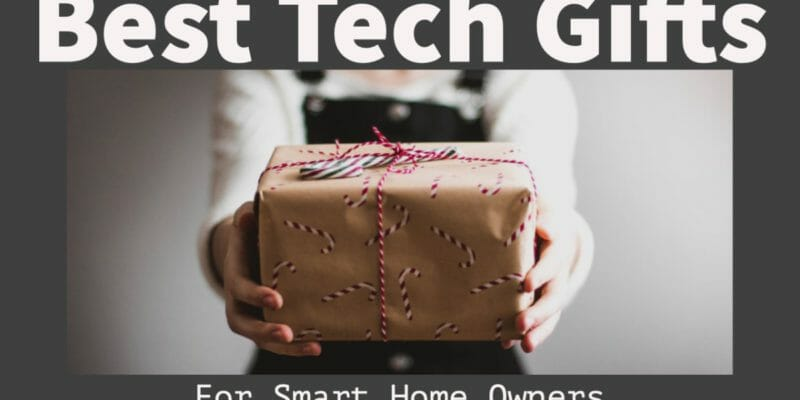 Best Tech Gift Ideas For Smart Home Owners