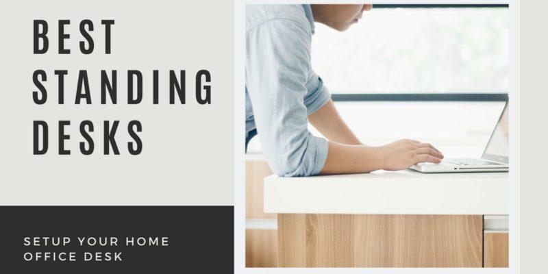 Best Standing Desks For Home Office Setup