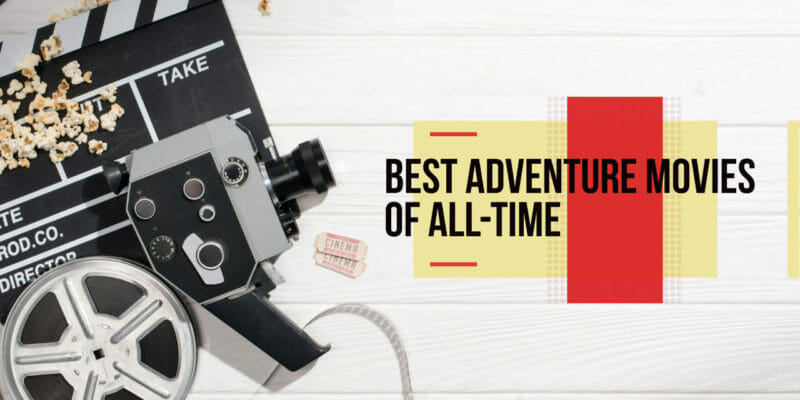 Best Adventure Movies Of All Time