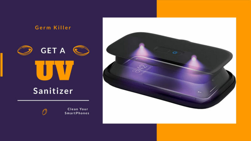 9 Best UV Sanitizer Or Disinfector To Clean Your Smartphone