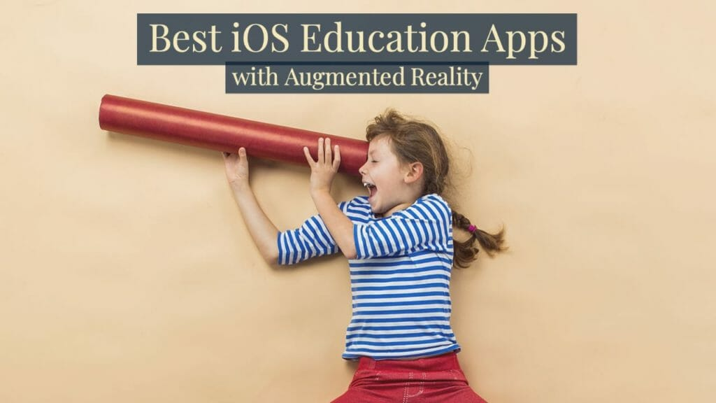 Best Augmented Reality Education Apps For iPhone 12