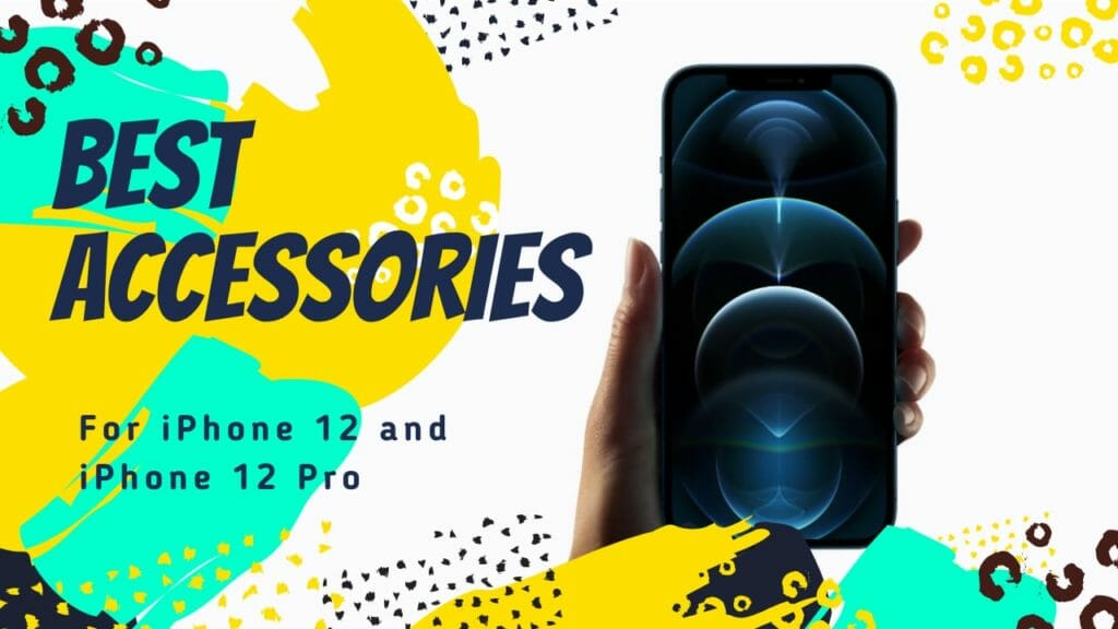 Best Accessories For iPhone 12 Pro