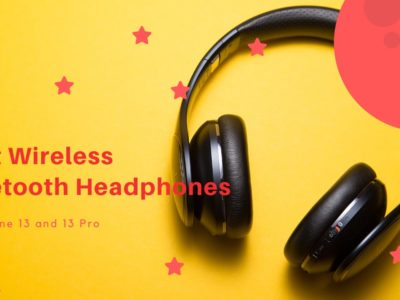 Best Bluetooth Headphones For iPhone 13 and 13 Pro
